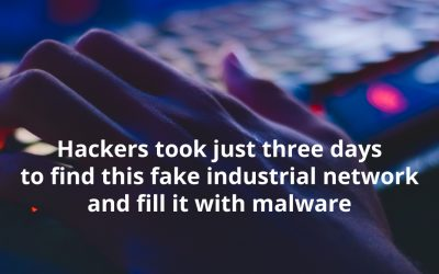 Ransomware: Hackers took just three days to find this fake industrial network and fill it with malware