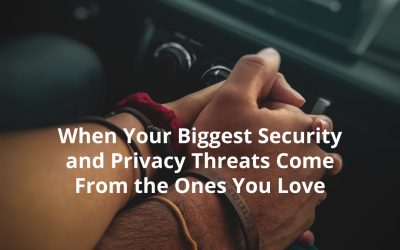 When Your Biggest Security and Privacy Threats Come From the Ones You Love