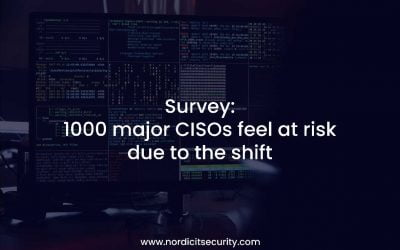 Survey: Why 1000 major CISOs feel at risk due to the shift
